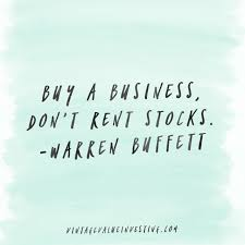 Rent Quotes Mesmerizing Quote Of The Week Buy A Business Don't Rent Stocks Vintage Value