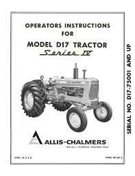 allis chalmers model d17 tractor series iv (series four) operator's Allis Chalmers D17 Wiring Diagram allis chalmers model d17 tractor series iv (series four) operator's manual 1967 allis chalmers d17 wiring diagram