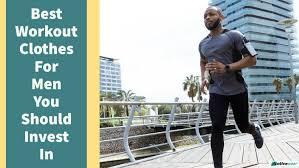 best workout clothes for men you should