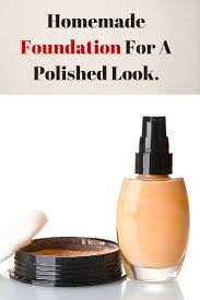 make your own chemical free foundation at home and stay gorgeous forever