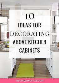 Above Kitchen Cabinet Decorations Interesting Design Ideas