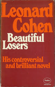 Leonard Cohen Beautiful Losers Quotes Best Of Leonard Cohen Beautiful Losers Review