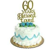 60 Years Blessed Loved Cake Topper For 60th Birthday Wedding