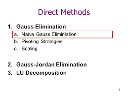direct methods gauss elimination gauss jordan elimination 7 gauss elimination linear systems of equations