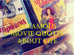 Popular Movie Quotes 28 Best 24 Famous Movie Quotes About Life