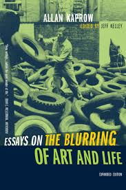 essays on the blurring of art and life expanded edition allan view larger