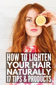 how to naturally lighten hair 17 hair