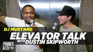 elevator talk dj mustard dustin skipworth dustin skipworth
