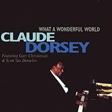 Dorsey, Claude - What a Wonderful World - Amazon.com Music