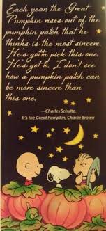 It's The Great Pumpkin Charlie Brown Quotes Custom The Great Pumpkin The Most Sincere Pumpkin Patch Halloween