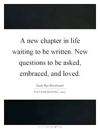 New Chapter In Life Quotes Unique New Chapter In Life Quotes Sayings New Chapter In Life Picture