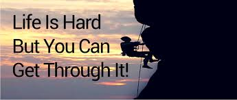 Quotes About Life Being Hard But Getting Through It Enchanting Life Is Hard Quotes