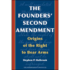 the founders second amendment origins of the right to bear arms