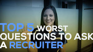 top worst questions to ask a recruiter at a conference top 5 worst questions to ask a recruiter at a conference