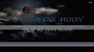 Nine Bullet- Under the Moon (Prod. by Ivan Wade) (Official Music Video) -  YouTube