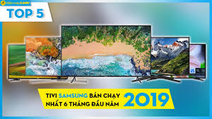 Top 5 tivi Samsung bán chạy nhất Điện máy XANH 6 tháng đầu năm 2019
