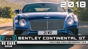 2018 bentley review. delighful bentley 2018 bentley continental gt review in bentley review