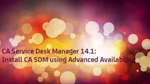 ca service desk manager 14 1 install ca sdm using advanced availability