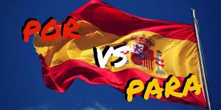 Por Vs Para In Spanish A Comprehensive Guide For Spanish