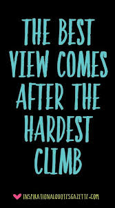 Accomplishment Quotes Custom The Best View Comes After The Hardest Climb Positive Reinforcement