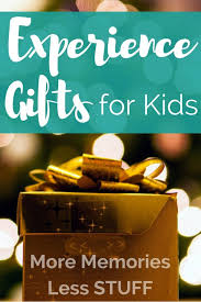 experience gifts for kids minimalist ideas simplified holidays nature a day out memberships tickets art and science kits family fun travel