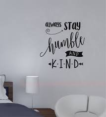 Stay Humble And Kind Wall Decal Vinyl Sticker Quotes Vinyl Lettering Classy Wall Sticker Quotes