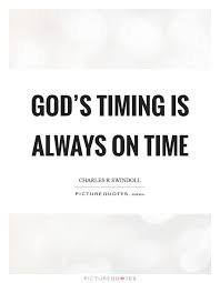 Gods Timing Quotes Amazing God's Timing Is Always On Time Picture Quotes
