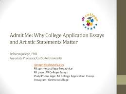 admit me why college application essays and artistic statements matt