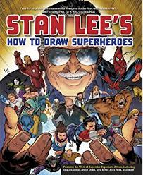 stan lee s how to draw superheroes from the legendary co creator of the avengers