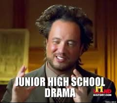 junior-high-school-drama-thumb.jpg via Relatably.com