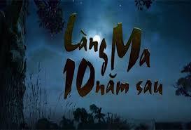 Phim Làng Ma 10 Năm Sau - VTV2