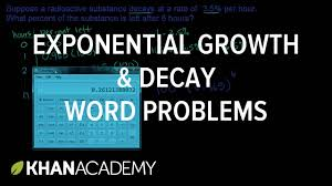 exponential growth and decay word problems algebra ii khan academy you