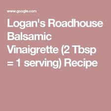 Logans Roadhouse Balsamic Vinaigrette 2 Tbsp 1 Serving