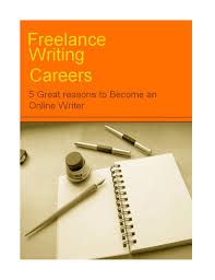 lance writing career great reasons to become an online writer are you good at writing do you enjoy writing bea lance writing career is