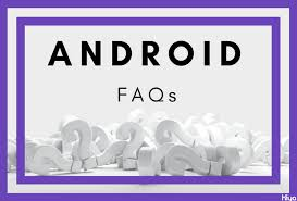 Faq Common Most 's Users Hiya Questions Android FCq6w7S