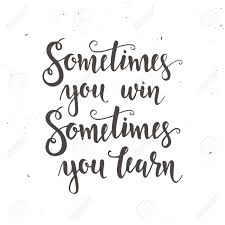 Sometimes You Win Sometimes You Learn Hand Drawn Typography