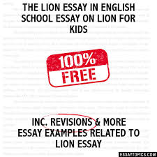 lion essay in english school essay on lion for kids the lion essay in english school essay on lion for kids
