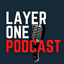 Layer One Podcast