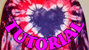 Tie Dye Heart Design How To Tie Dye A Heart Design Full Tutorial 2