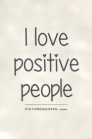 Positive People Quotes Classy I Love Positive People Picture Quotes