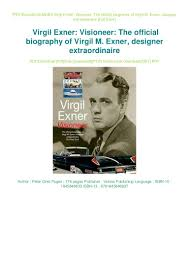 Designer Extraordinaire Virgil Exner Visioneer The Official Biography Of Virgil M