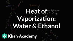 Alcohol Evaporation Temperature Chart Heat Of Vaporization Of Water And Ethanol Video Khan Academy