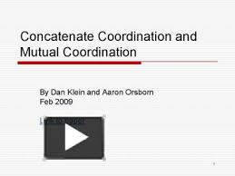 PPT – Concatenate Coordination and Mutual Coordination PowerPoint  presentation   free to view - id: 8fe69-MzFlZ