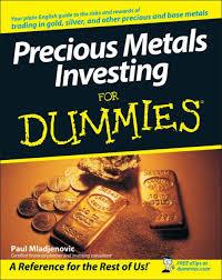 <b>Precious Metals</b> Investing For Dummies by <b>Paul Mladjenovic</b> ...