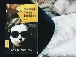 joan didion slouching towards bethlehem stunde der bestie  joan didion slouching towards bethlehem stunde der bestie letusredsomebooks