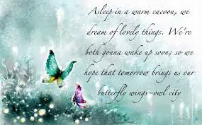 Lovely Dreams Quotes Best Of Butterfly Quotes Asleep In A Warm Cacoon We Dream Of Lovely