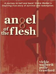 Angel of the Flesh by Vickie Walber, Polly Crawford | NOOK Book (eBook) |  Barnes & Noble®