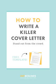 How To Quickly Write A Killer Cover Letter Cover Letter Example