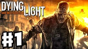 Dying Light The Following Ep 1 Dying Light Gameplay Walkthrough Part 1 Good Night Good Luck Pc Xbox One Ps4