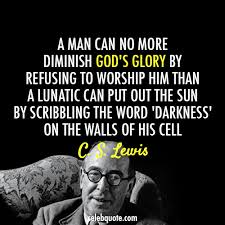 Cs Lewis Quotes Christianity Best of C S Lewis Quote About Him God Glory Darkness Christianity Belief